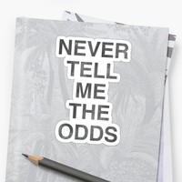 'Never Tell Me The Odds!' Sticker by AlanPun