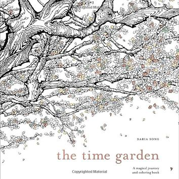 The Time Garden: A Magical Journey and Coloring Book (Time Adult Coloring Books)