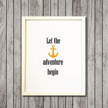 Inspirational Quote Print Design Art - Let the adventure begin - Quote - 8.5x11 Print - Ready to Frame