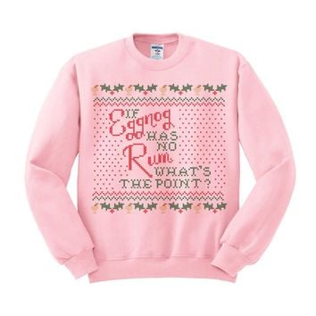 If The Eggnog Has No Rum What's The Point Crewneck Sweatshirt