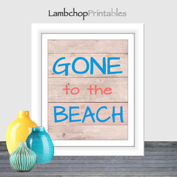 Gone to the Beach Sign, Surf print, Beach print, Printable wall art, Distressed Wood Sign, Instant download, Home Decor, 8x10,16x20