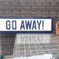 Brandy melville/urban outfitters inspired wood sign Go Away