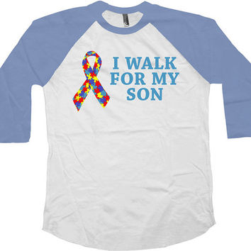 Autism Awareness T Shirt I Walk For My Son Autism Shirt Autism Ribbon Support TShirt Charity T Shirt American Apparel Unisex Raglan - SA605