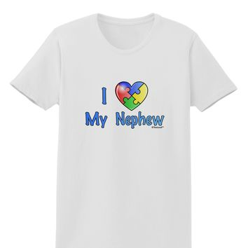 I Heart My Nephew - Autism Awareness Womens T-Shirt by TooLoud