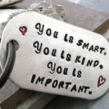 You Is Smart You is Kind You is Important quote key by riskybeads