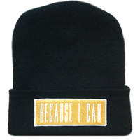 Because I Can Beanie GOLD
