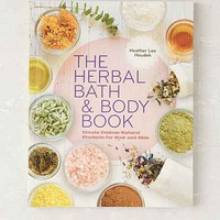 The Herbal Bath & Body Book By Heather Lee Houdek- Assorted One
