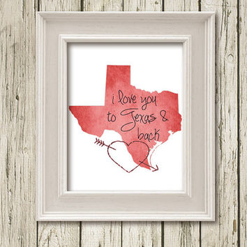 I Love Yuo the Texas and back Map Printable Instant Download Home Wall Decor CM14201