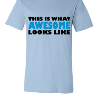 This is what awesome looks like - Unisex T-shirt