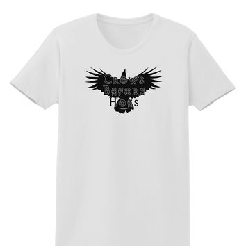 Crows Before Hoes Design Womens T-Shirt by TooLoud