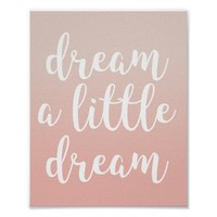 Dream A Little Dream Pink Ombre Quote Poster
