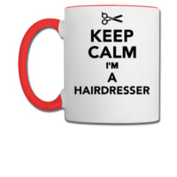 Keep calm I'm a Hairdresser - Coffee/Tea Mug