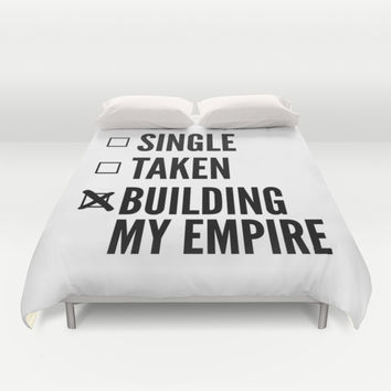 SINGLE TAKEN BUILDING MY EMPIRE Duvet Cover by CreativeAngel