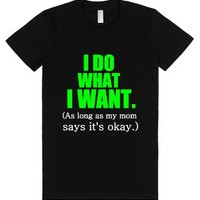 I Do What I Want.-Female Black T-Shirt