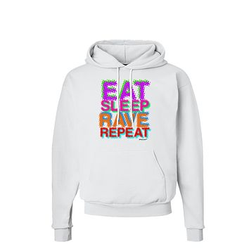Eat Sleep Rave Repeat Color Hoodie Sweatshirt  by TooLoud