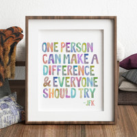 Motivational Quote Print JFK make a difference typography Watercolor Letters Printable Wall Art Rainbow Color Inspirational Quote QUOTE ART