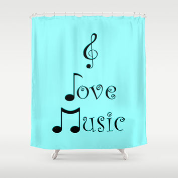 I Love Music - Techno Turquoise Shower Curtain by Moonshine Paradise