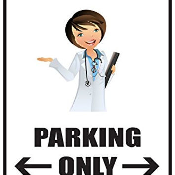 "Doctor Parking Only 12""x18"" Novelty Parking Sign"