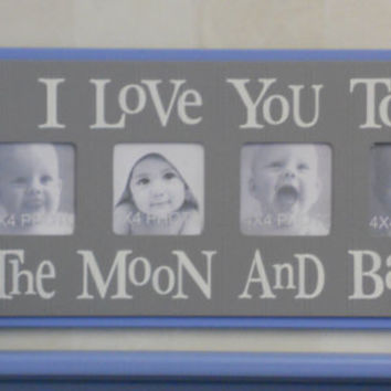 Baby Blue and Gray Nursery Decorating Ideas - I Love you to the Moon and Back - Grey Nursery Wall Art Baby Sign 4x4 Picture Frame