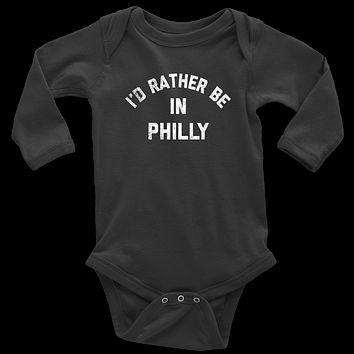 I'd Rather Be In Philly Long Sleeve Baby Bodysuit