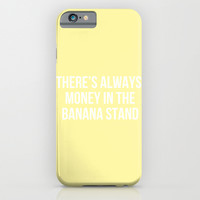 There's Always Money in the Banana Stand - Arrested Dev Inspired iPhone & iPod Case by Rachel Additon