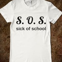 S.O.S. SICK OF SCHOOL