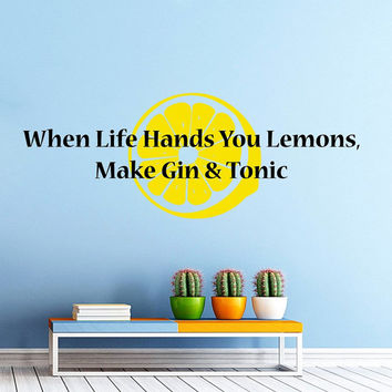 Quote When Life Hands You Lemons Make Gin & Tonic Kitchen Cafe Wall Decal Vinyl Sticker Wall Decor Home Interior Design Art Mural M1009