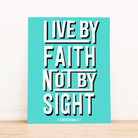 Live By Faith Not By Sight 2 Corinthians 5:7 Art Dorm Decor Typography Poster Home Decor Office Decor Apartment Poster