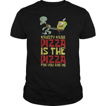 krusty krab pizza is the pizza for you and me t shirt Premium Fitted Guys Tee