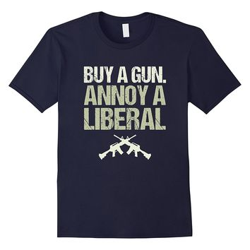 Buy A Gun Annoy A Liberal Funny Conservative T-shirt