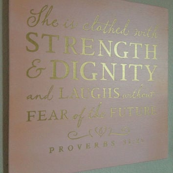 "Wood Sign Decoration - Proverbs 31:25 ""She is clothed in strength & dignity..."" - Girls Room Decor"