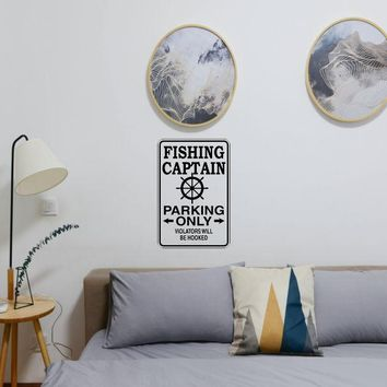 Fishing Captain Parking Only Sign Vinyl Wall Decal - Removable (Indoor)