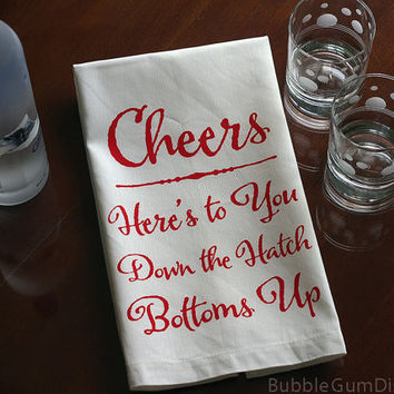 Hostess Gift Cheers Toast Bar Towel Dish Cloth Tea Towel Linen Here's to You Down the Hatch Bottoms Up