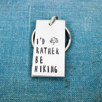 I'd Rather Be Hiking - Trees - Outdoors - Nature - Aluminum Key Chain