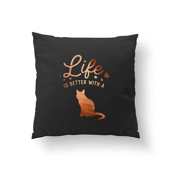 Life Is Better With A Cat, Cat Lover Quote, Bed Pillow, Gold Pillow, Cat Mom, Animal Lover Art, Throw Pillow, Cushion Cover, Animal Pillow