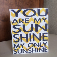 You are my Sunshine, sunshine, wooden sign, yellow, navy blue, grey, handmade