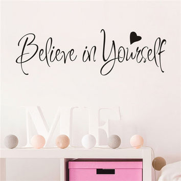 Home Decor Inspiring Quote Wall Decal Believe in yourself Wall Stickers adesivo de parede Removable DIY Art Wallpaper