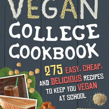 PETA'S Vegan College Cookbook: 275 Easy, Cheap, and Delicious Recipes to Keep You Vegan at School Paperback – April 5, 2016