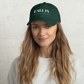 Fall In Love With Your Skin Dad hat - 8 Color Variations