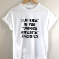 Opinion or Pizza White Graphic Unisex Tee