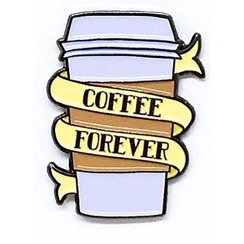 Coffee Forever Enamel Pin in Cup with Banner