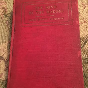 Vintage Book Mind In The Making, 1921 Copyright, By Harvey Robinson, Library Copy, Plato & Aristotle, Critical Thinking, Creative Thought