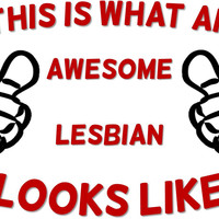 This Is What An Awesome Lesbian Looks Like T Shirt