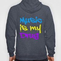 Music Is My Drug Blue, Yello and Purple Hoody by Poppo Inc. | Society6