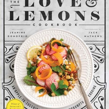 The Love and Lemons Cookbook: An Apple-to-Zucchini Celebration of Impromptu Cooking Hardcover – March 29, 2016
