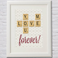 Instant Download! You and Me LOVE Forever in Scrabble Tiles in 4 Sizes (4x6, 5x7, 8x10, 11x14) Red, Brown, Anniversary, Valentine's Day
