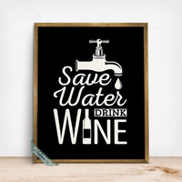 Save Water Drink Wine Print, Typographic Poster, Wine Print, Wall Print, Wine, Kitchen Art, Wine Bar Decor, Winery, Fathers Day Gift