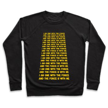 I AM ONE WITH THE FORCE MANTRA CREWNECK SWEATSHIRT