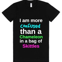 I am more confused than a chameleon in a bag of skittles  T-Shirt