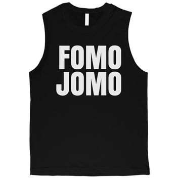 365 Printing Fomo Jomo Mens Hilarious Chill Saying Muscle Shirt Gift For Friends